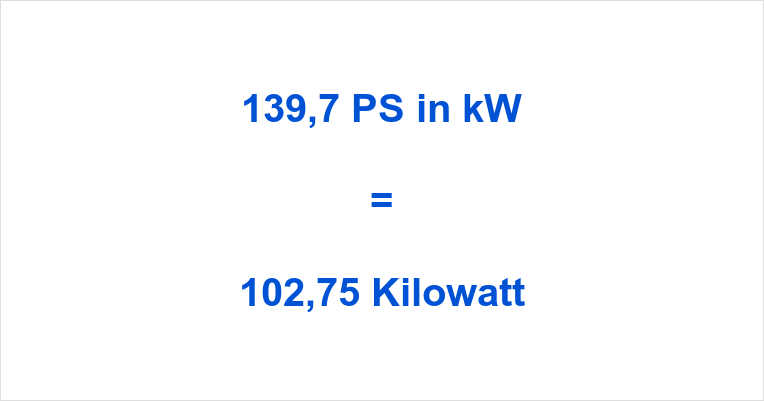 139,7 PS in kW