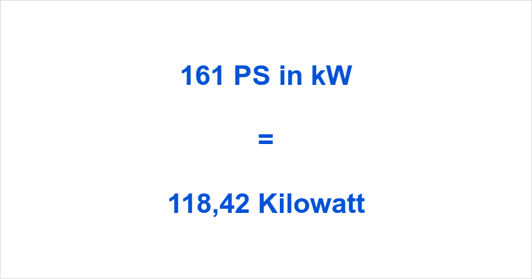 161 PS in kW