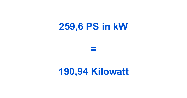 259,6 PS in kW