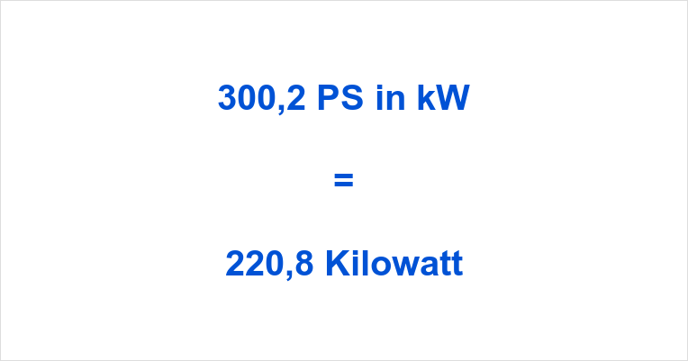 300,2 PS in kW