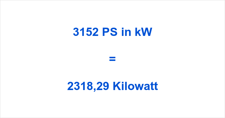 3152 PS in kW