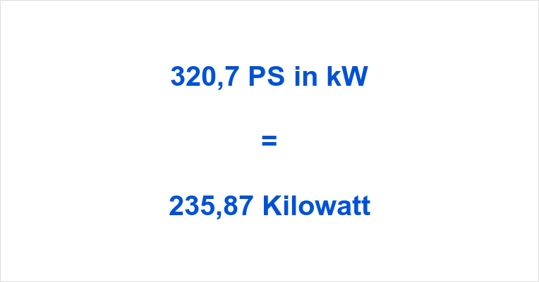 320,7 PS in kW