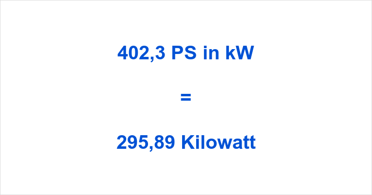 402,3 PS in kW