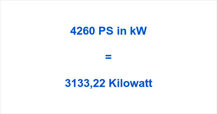 4260 PS in kW