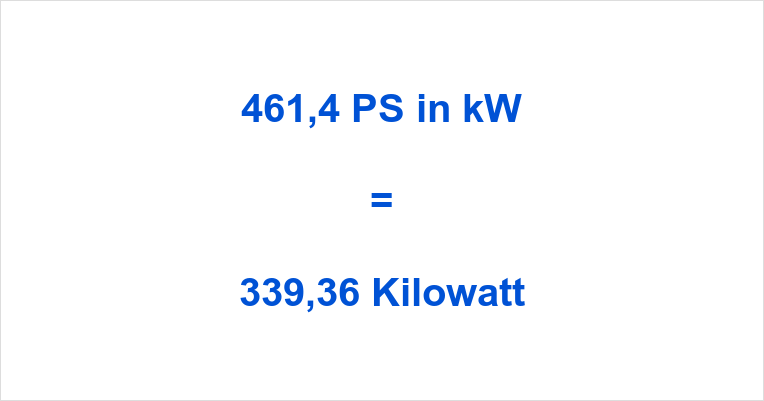 461,4 PS in kW