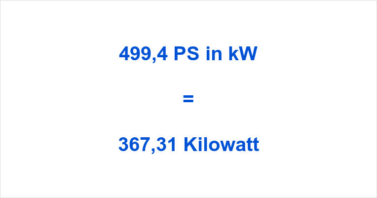 499,4 PS in kW