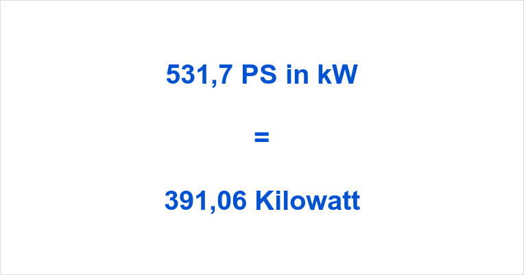 531,7 PS in kW