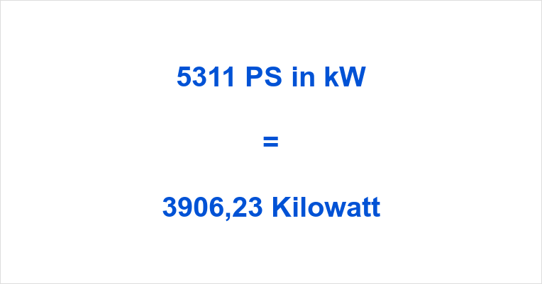 5311 PS in kW