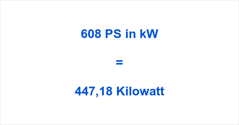 608 PS in kW
