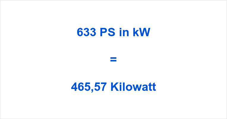 633 PS in kW