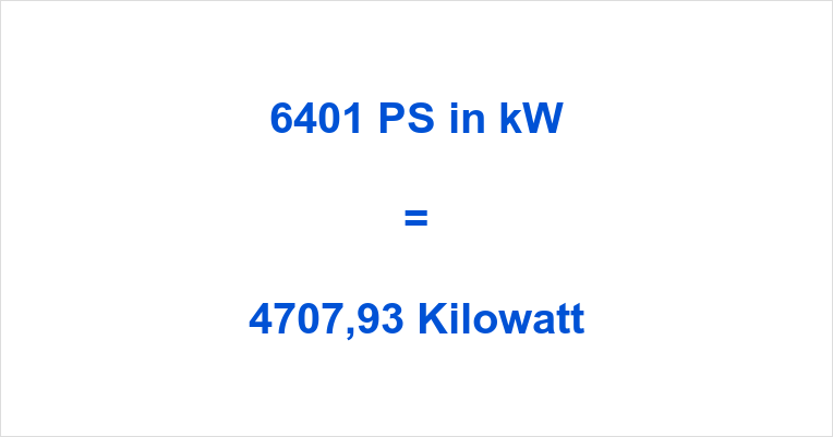 6401 PS in kW
