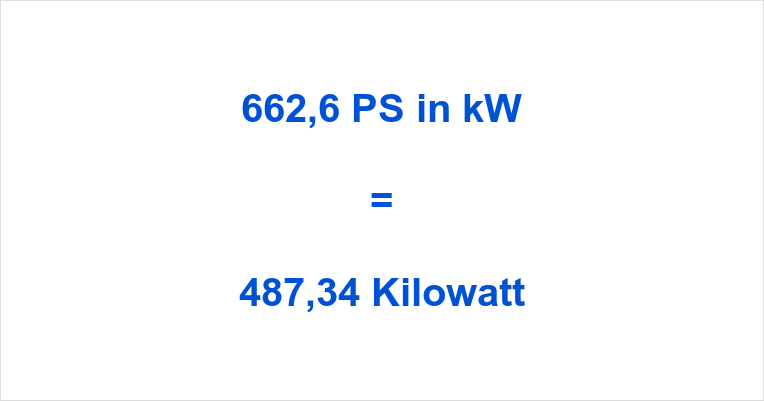 662,6 PS in kW