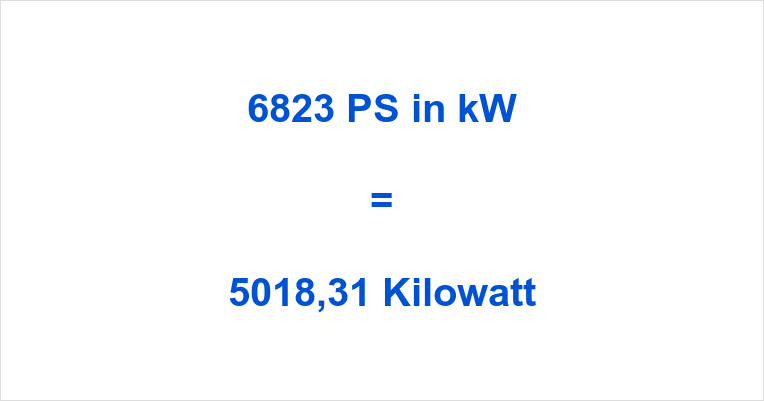 6823 PS in kW
