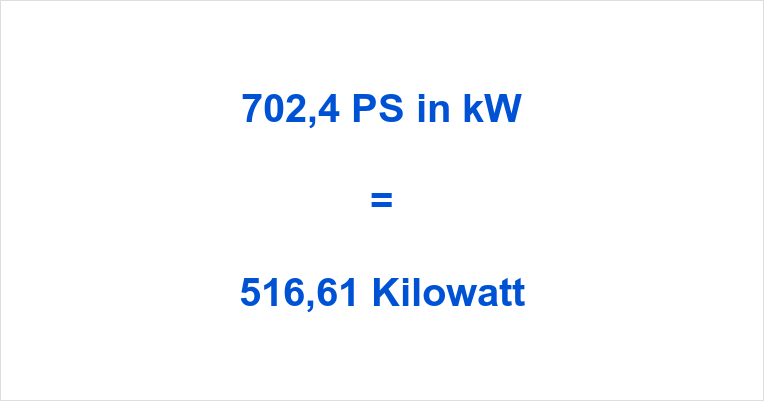 702,4 PS in kW