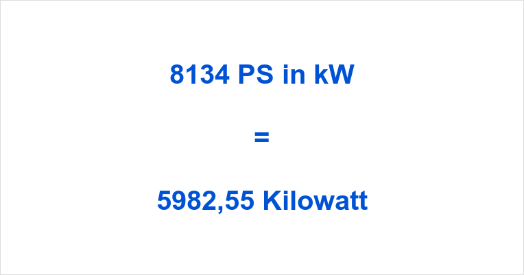 8134 PS in kW