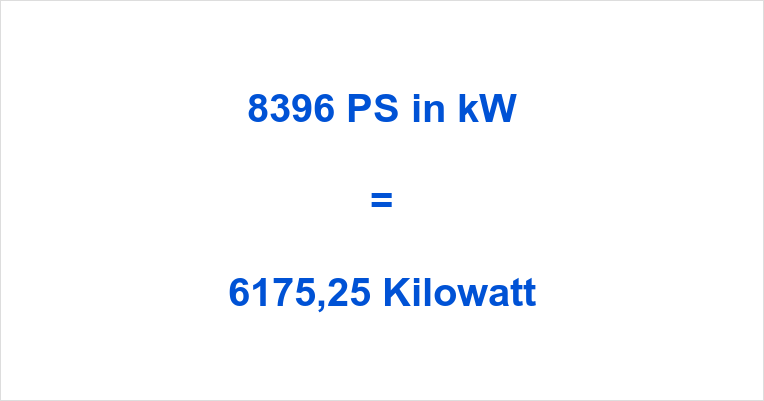 8396 PS in kW