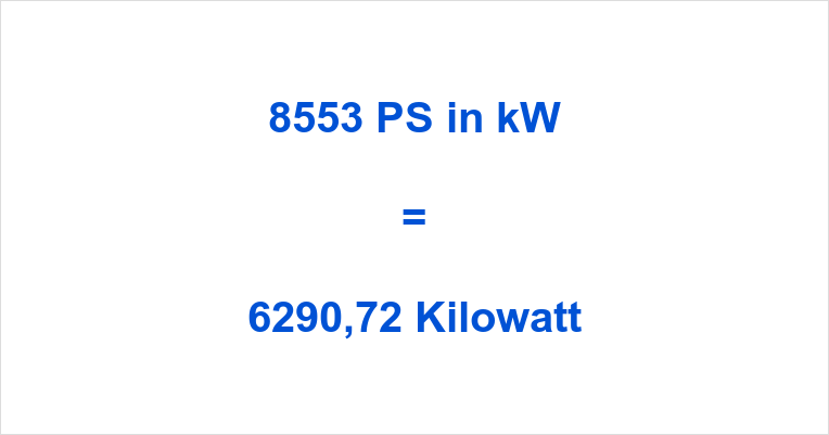 8553 PS in kW