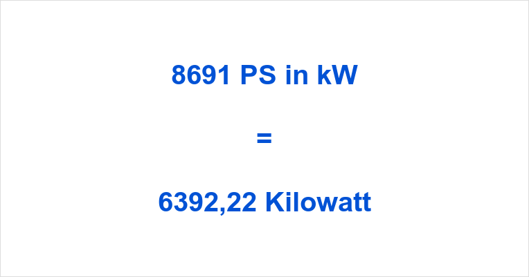 8691 PS in kW