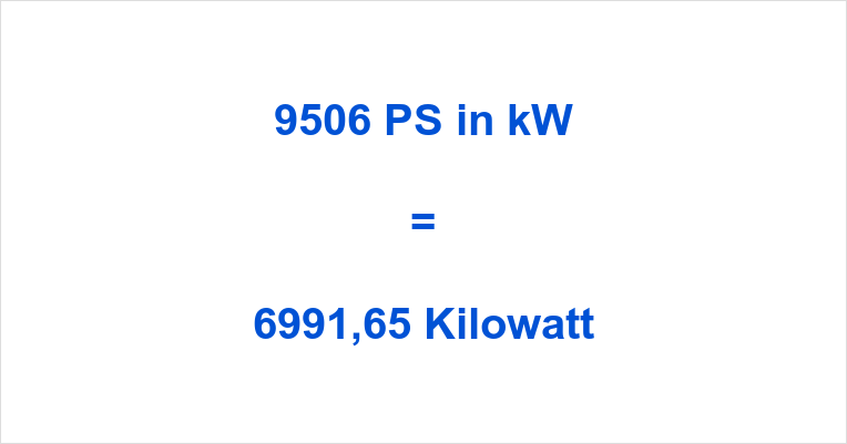 9506 PS in kW