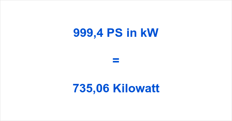 999,4 PS in kW